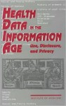 Health Data in the Information Age: Use, Disclosure, and Privacy - Molla S. Donaldson, Institute of Medicine, Kathleen N. (Eds.) Lohr, Kathleen N. Lohr