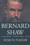 Bernard Shaw - Hesketh Pearson