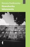 Nowohucka Telenowela - Renata Radłowska