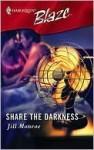 Share the Darkness (Harlequin Blaze #245) - Jill Monroe