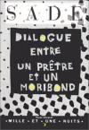 Dialogue entre un prêtre et un moribond - Marquis de Sade