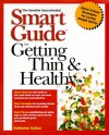 Smart Guide to Getting Thin & Healthy - Katharine Colton, Michael Cader