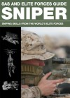 The SAS and Elite Forces Sniper Guide: Fieldcraft and Skills for Becoming a Military Sharpshooter - Martin J. Dougherty