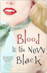 Blood Is the New Black: A Novel - Valerie Stivers