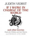 If I Were in Charge of the World and Other Worries - Judith Viorst, Lynne Cherry