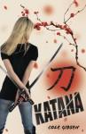 Katana (A Katana Novel) - Cole Gibsen
