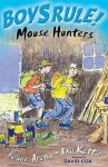 Mouse Hunters (Boy's Rule!) - Felice Arena, Phil Kettle