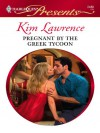 Pregnant by the Greek Tycoon (The Greek Tycoons) - Kim Lawrence