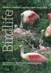 Birdlife of Houston, Galveston, and the Upper Texas Coast - Ted L. Eubanks, Robert A. Behrstock, Ron J. Weeks, Victor Emanuel