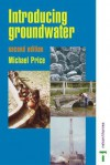 Introducing Groundwater - Second Edition - Michael Price
