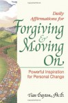 Daily Affirmations for Forgiving and Moving on - Tian Dayton