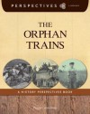 The Orphan Trains: A History Perspectives Book - Peggy Caravantes