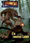 Maddrax - Folge 345: Ein zweites Leben (German Edition) - Andreas Suchanek