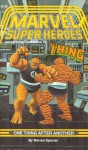 Marvel Super Heroes Gamebook #5: The Thing and the Fantasic Four in One Thing After Another - Warren Spector