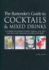 The Bartender's Guide to Mixing 600 Cocktails & Drinks - Stuart Walton