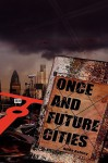 Once and Future Cities - Allen Ashley
