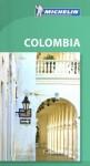 Colombia Green Guide Michelin 2012-2013 (Michelin Green Guides) - Michelin, Gwen Cannon, Anna Maria Espaster, Glenn Harper, Francoise Klingen, Claiborne Linvill, Linda Lee