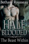 Half-Blooded: The Beast Within (Part Three) (A BBW Shifter Erotic Romance) (Half Blooded Book 3) - Bethany Rousseau