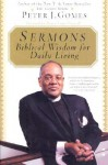 Sermons: Biblical Wisdom For Daily Living - Peter J. Gomes, Henry Louis Gates Jr.