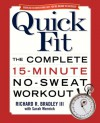Quick Fit: The Complete 15-Minute No-Sweat Workout - Richard Bradley, Sarah Wernick