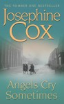 Angels Cry Sometimes - Josephine Cox