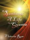 Santana: A Life in Quanta - Victoria Rose