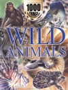 1000 Things You Should Know About Wild Animals - John Farndon