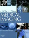 Medical Imaging: Techniques, Reflection and Evaluation - Elizabeth Carver, Barry Carver