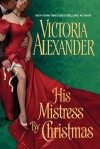 His Mistress by Christmas (Sinful Family Secrets, #1) - Victoria Alexander