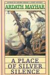 A Place of Silver Silence - Ardath Mayhar, Pat Ortega