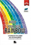 Build Your Own Rainbow: A Workbook for Career and Life Management - Barrie Hopson, Mike Scally