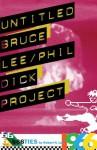 Untitled Bruce Lee/Phil Dick Project (666ties) - Robert N. Lee, Julia Sevin