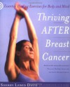 Thriving After Breast Cancer: Essential Healing Exercises for Body and Mind - Sherry Lebed Davis, Stephanie Gunning