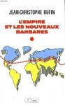 L'Empire et les nouveaux barbares - Jean-Christophe Rufin