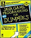 Java Game Programming for Dummies [With Includes Soundforge Xp 4.0b, JDK, Goldwave...] - Wayne Holder, Doug Bell