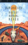 Nobody Nothing Never - Juan José Saer, Helen Lane