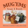Mug 'Ems: Soups & Breads - Cq Products