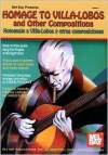Homage to Villa-Lobos and Other Compositions - Charles Postlewate