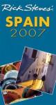 Rick Steves' Spain 2007 (Rick Steves' Country Guides) - Rick Steves