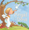 The Angel and the Dove: A Story for Easter - Sophie Piper, Kristina Stephenson