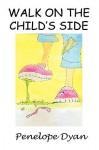 Walk on the Child's Side - Penelope Dyan