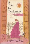 A Time For Tenderness - Betty Cavanna