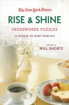 The New York Times Rise and Shine Crossword Puzzles: 75 Puzzles to Start Your Day - The New York Times, Will Shortz, The New York Times