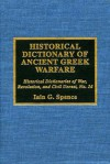 Historical Dictionary of Ancient Greek Warfare - Iain Spence, Jon Woronoff