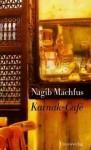 Karnak-Café - Naguib Mahfouz, نجيب محفوظ, Doris Kilias