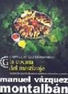 La cocina del mestizaje: viaje por las cazuelas de murcia, andalucía, extremadura y canarias - Manuel Vázquez Montalbán