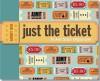 NOT A BOOK Just the Ticket: Ticket Stub Organizer - NOT A BOOK