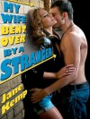 MY WIFE BENT OVER BY A STRANGER (My Wife's Secret Desires Episode No. 3) (My Wife's Secret Desires) - Jane Kemp