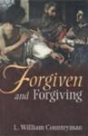 Forgiven and Forgiving - L. William Countryman