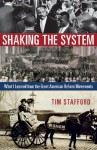 Shaking the System: What I Learned from the Great American Reform Movements - Tim Stafford